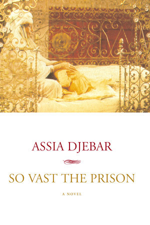 So Vast the Prison by Assia Djebar