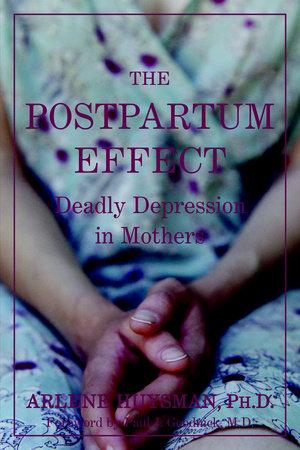 The Postpartum Effect by Arlene M. Huysman
