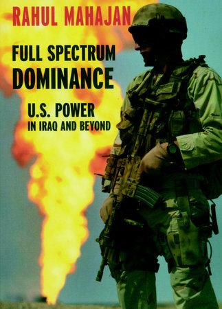 Full Spectrum Dominance by Rahul Mahajan