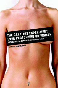 The Greatest Experiment Ever Performed on Women
