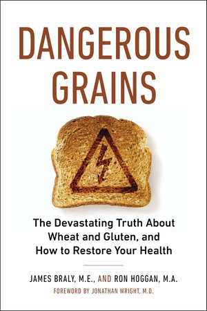 Dangerous Grains by James Braly and Ron Hoggan