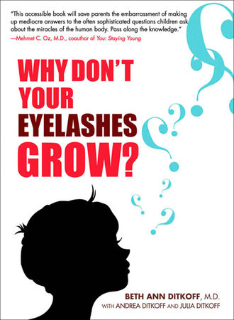 Why Don't Your Eyelashes Grow? by Beth Ann Ditkoff