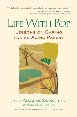 Life with Pop by Janis Abrahms Spring Ph. D. and Michael Spring
