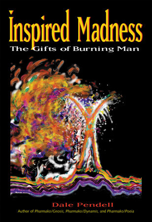 Inspired Madness by Dale Pendell