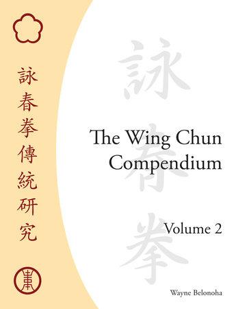 The Wing Chun Compendium, Volume Two by Wayne Belonoha