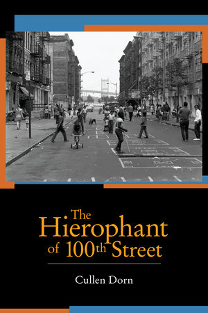The Hierophant of 100th Street by Cullen Dorn