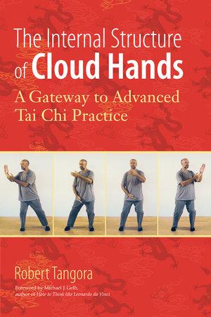 The Internal Structure of Cloud Hands by Robert Tangora
