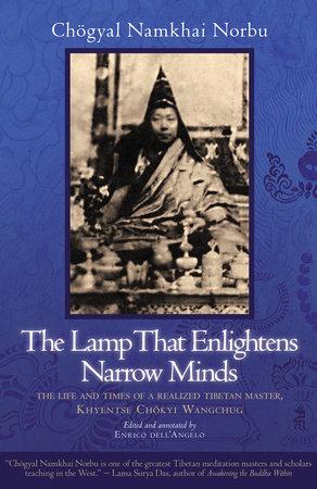 The Lamp That Enlightens Narrow Minds by Chogyal Namkhai Norbu