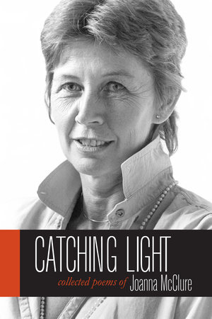 Catching Light by Joanna McClure
