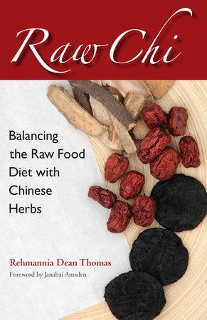 Raw Chi by Rehmannia Dean Thomas