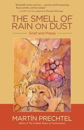 The Smell of Rain on Dust by Martín Prechtel