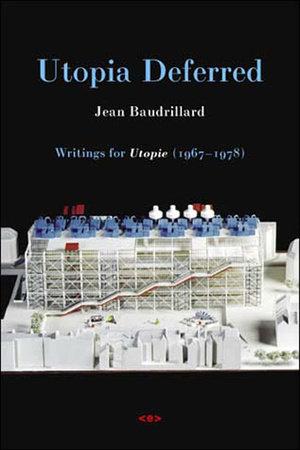 Utopia Deferred by Jean Baudrillard