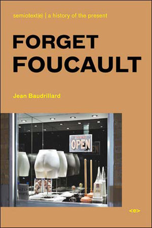 Forget Foucault, new edition by Jean Baudrillard