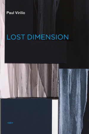 Lost Dimension, new edition by Paul Virilio