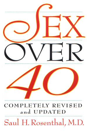 Sex over 40 by Saul M. Rosenthal