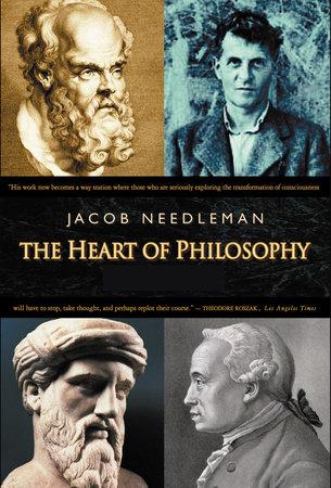 The Heart of Philosophy by Jacob Needleman