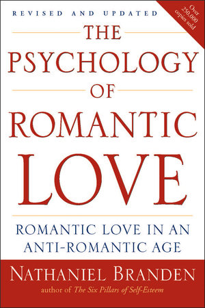 The Psychology of Romantic Love by Nathaniel Branden