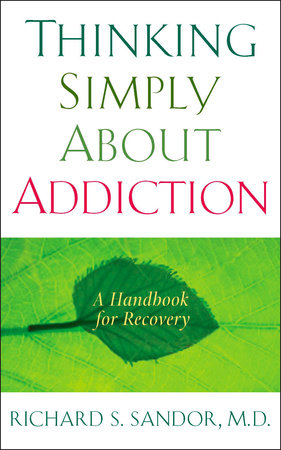 Thinking Simply About Addiction by Richard Sandor