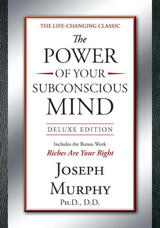 The Power of Your Subconscious Mind Deluxe Edition by Joseph Murphy