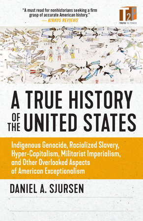 A True History of the United States by Daniel A. Sjursen