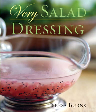Very Salad Dressing by Teresa Burns