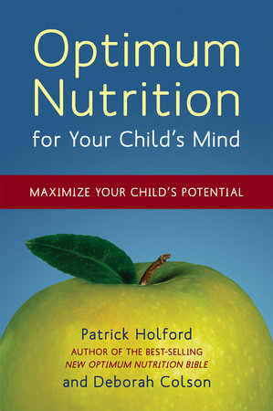 Optimum Nutrition for Your Child's Mind by Patrick Holford and Deborah Colson