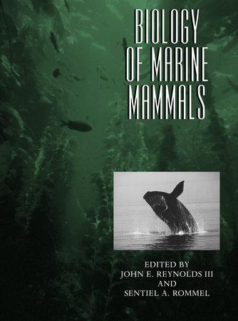 Biology of Marine Mammals by John E. Reynolds