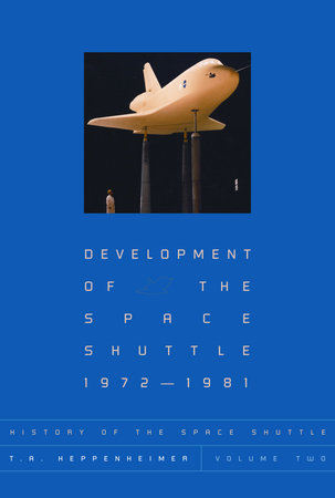 History of the Space Shuttle, Volume Two by T. A. Heppenheimer
