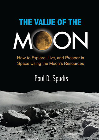 The Value of the Moon by Paul D. Spudis