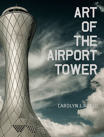 Art of the Airport Tower by Carolyn Russo