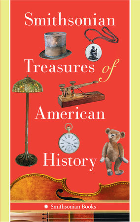 Smithsonian Treasures of American History by Kathleen M. Kendrick and Peter C. Liebhold