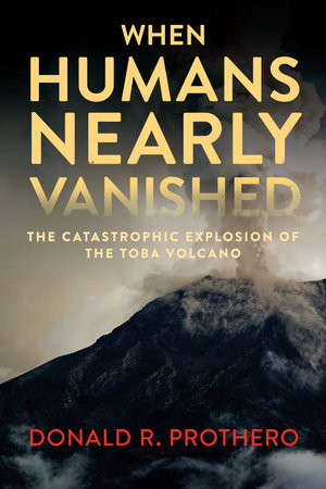 When Humans Nearly Vanished by Donald R. Prothero
