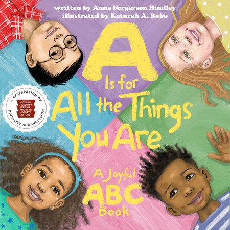 A Is for All the Things You Are by Anna Forgerson Hindley and Nat'l Mus Afr Am Hist Culture
