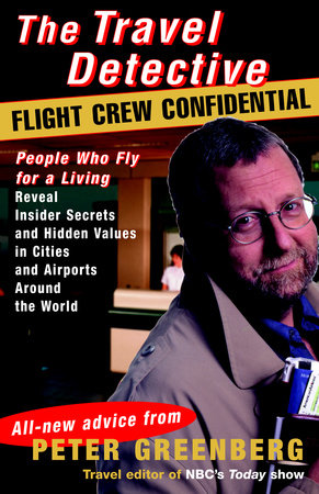 Travel Detective Flight Crew Confidential by Peter Greenberg