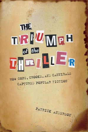 The Triumph of the Thriller by Patrick Anderson