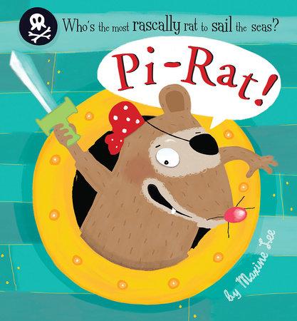 Pi-Rat! by Maxine Lee