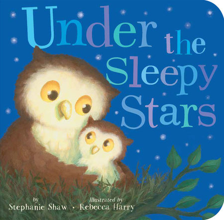 Under the Sleepy Stars by Stephanie Shaw