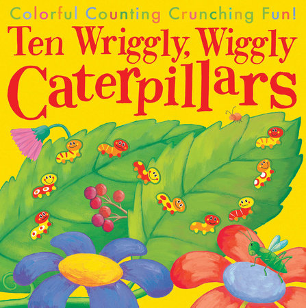 Ten Wriggly, Wiggly Caterpillars by Tiger Tales