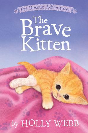 The Brave Kitten by Holly Webb