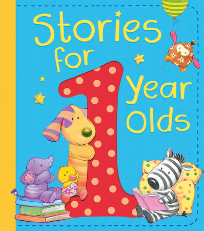 Stories for 1 Year Olds by Amanda Leslie, Katie Cook, Jane Johnson, David Bedford and Claire Freedman