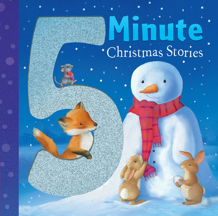 Five Minute Christmas Stories by Julie Sykes, Diana Hendry, Catherine Walters, M. Christina Butler and Claire Freedman