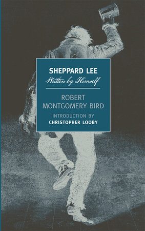 Sheppard Lee, Written by Himself by Robert Montgomery Bird