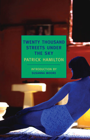 Twenty Thousand Streets Under the Sky by Patrick Hamilton