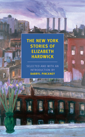 The New York Stories of Elizabeth Hardwick by Elizabeth Hardwick