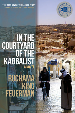 In the Courtyard of the Kabbalist by Ruchama King Feuerman