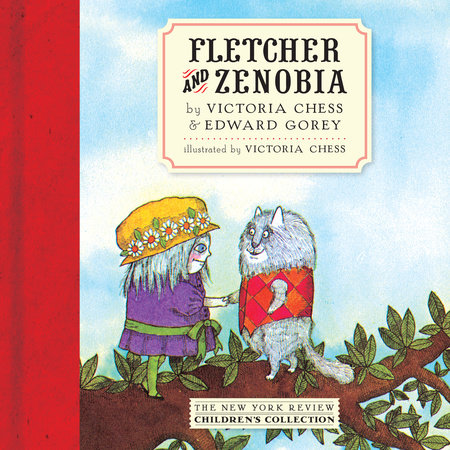 Fletcher and Zenobia by Edward Gorey and Victoria Chess