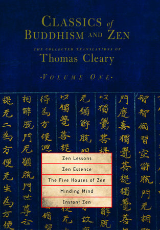 Classics of Buddhism and Zen, Volume One by Thomas Cleary