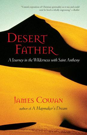 Desert Father by James Cowan