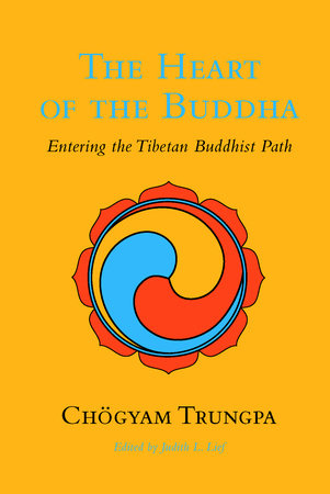 The Heart of the Buddha by Chögyam Trungpa