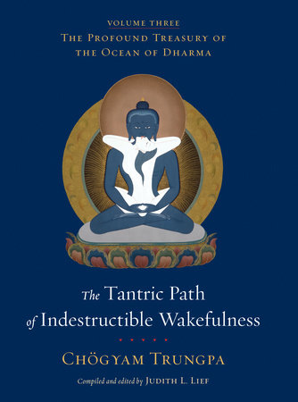 The Tantric Path of Indestructible Wakefulness by Chögyam Trungpa
